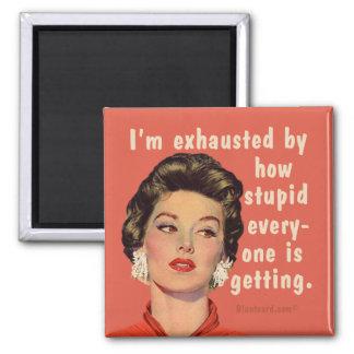 Je suis épuisé par la façon dont stupide chacun magnet carré