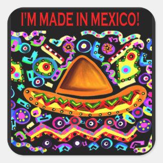 Je SUIS FABRIQUÉ AU MEXIQUE Sticker Carré