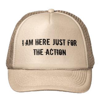 Je suis ici juste pour l'action casquette