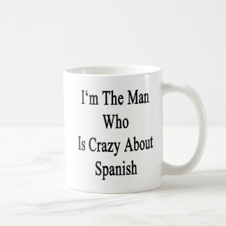 Je suis l homme qui est fou au sujet de l Espagnol Tasse
