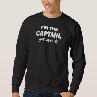 Je suis le capitaine. Obtenez au-dessus de lui - Sweatshirt