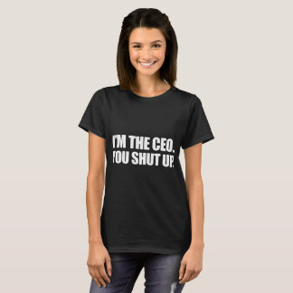 Je suis le CEO que vous fermez les T-shirts