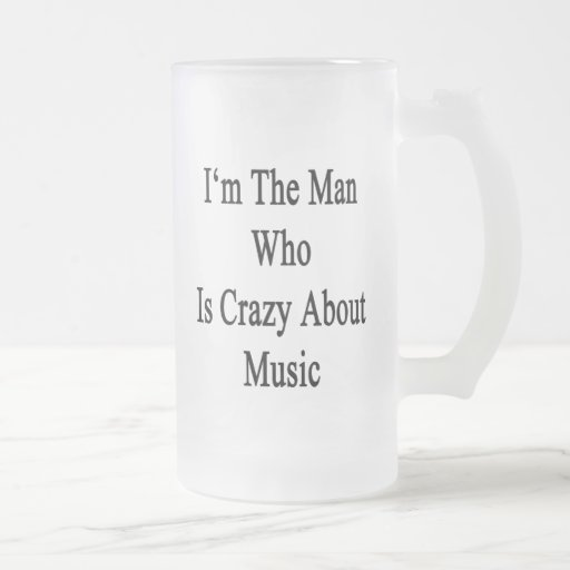 Je suis l'homme qui est fou au sujet de la musique mugs à café