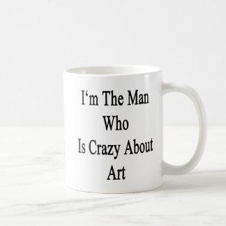 Je suis l'homme qui est fou au sujet de l'art mug blanc