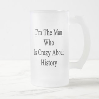 Je suis l'homme qui est fou au sujet de l'histoire mug en verre givré