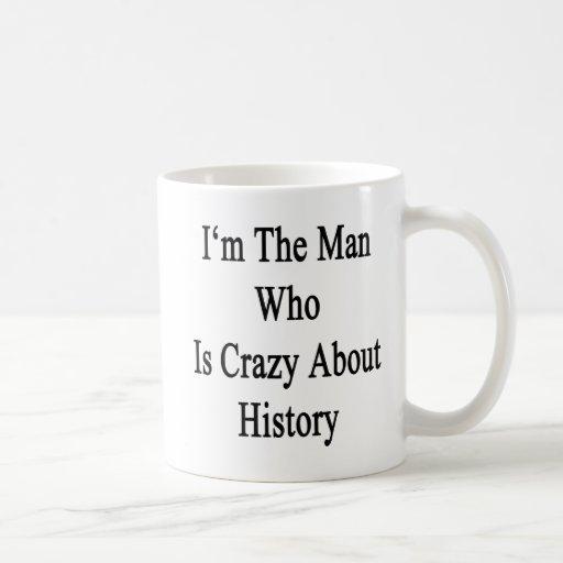 Je suis l'homme qui est fou au sujet de l'histoire mug