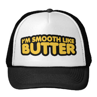 Je suis lisse comme le beurre casquette de camionneur