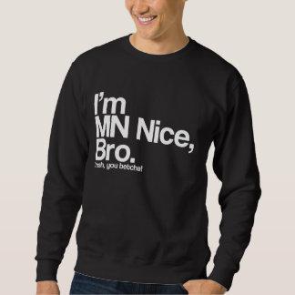 Je suis manganèse Nice Bro ouais vous sweatshirt