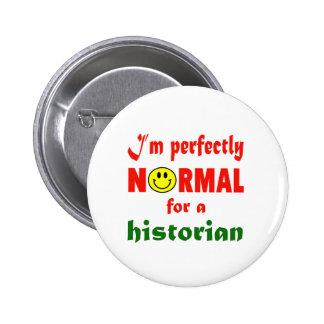 Je suis parfaitement normal pour un historien badge rond 5 cm