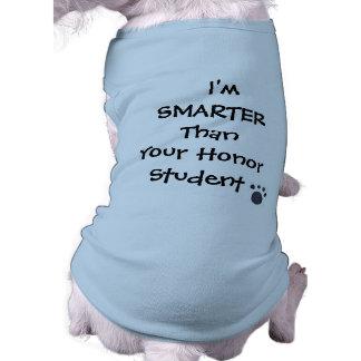 Je suis PLUS FUTÉ que votre pièce en t de chien d' T-shirt Pour Chien