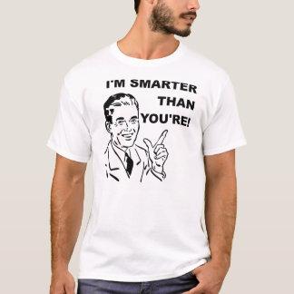 Je suis plus futé que vous êtes T-shirt drôle