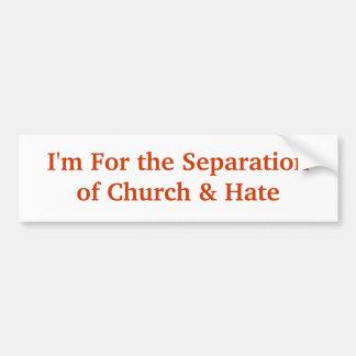 Je suis pour l'église de Separationof et déteste Autocollant De Voiture