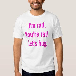 Je suis rad. Vous êtes rad. Étreignons T-shirts