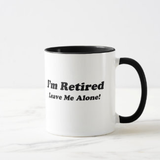Je suis retiré mug