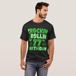 Je suis Rockin et Rollin mon soixante-dix-septième T-shirt