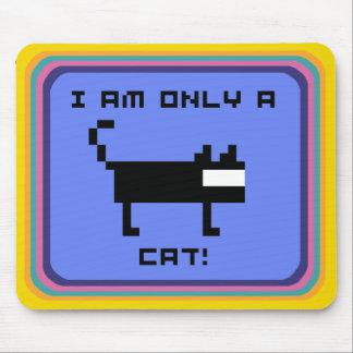 JE SUIS SEULEMENT UN CAT ! TAPIS DE SOURIS