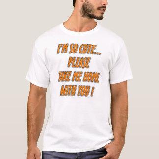 """""""Je suis si mignon…"""" T-shirt drôle d'énonciation"""