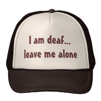 Je suis sourd… me laisse seul casquettes