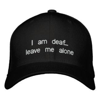 Je suis sourd… me laisse seul chapeau brodé
