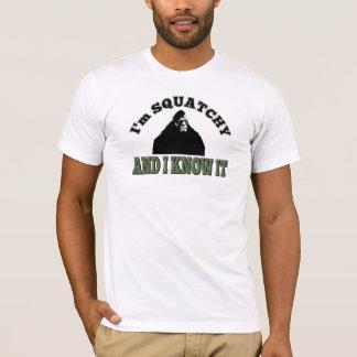 Je suis SQUATCHY et je le sais ! T-shirt