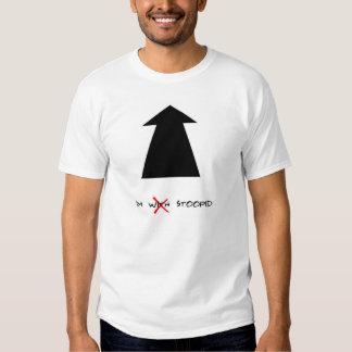 Je suis stoopid t-shirt