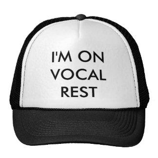 Je suis SUR LE REPOS VOCAL Casquettes
