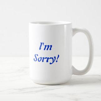 Je suis tasse désolée