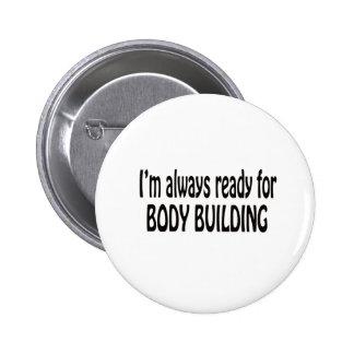 Je suis toujours prêt pour la musculation pin's avec agrafe