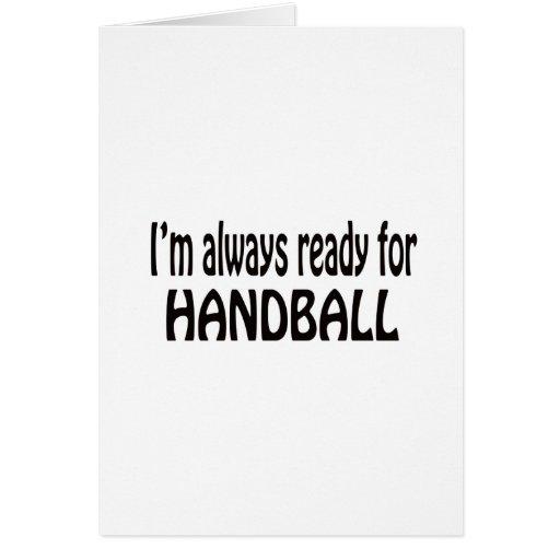 Je suis toujours prêt pour le handball carte de vœux