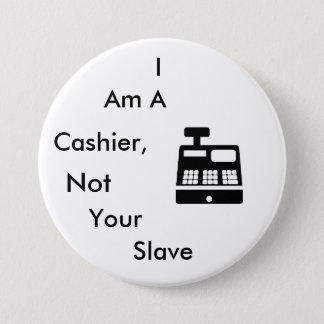 Je suis un caissier, non votre esclave badges