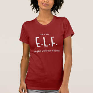 Je suis un E.L.F. (le fanatique de littérature T-shirt