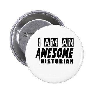 Je suis un HISTORIEN impressionnant Badge Rond 5 Cm
