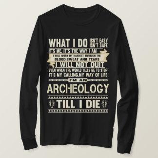 Je suis une ARCHÉOLOGIE. T-shirt de cadeau