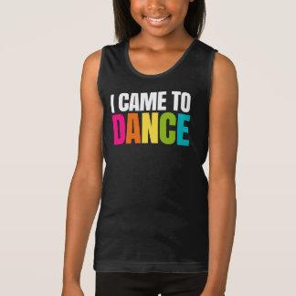 Je suis venu pour danser débardeur