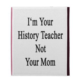 Je suis votre professeur d histoire non votre coque folio iPad