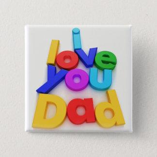 Je t'aime bouton de papa badge