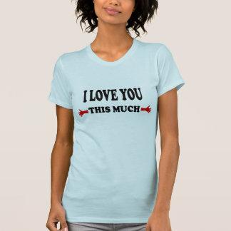 Je t'aime ce beaucoup amour ouvert de bras t-shirts