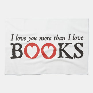 Je t'aime plus que des livres d'amour d'I Serviette Pour Les Mains