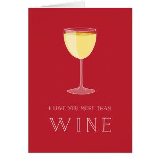 Je t'aime plus que la carte de Valentine de vin