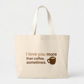 Je t'aime plus que le café, parfois sacs en toile
