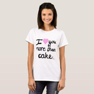 Je t'aime plus que le T-shirt de gâteau
