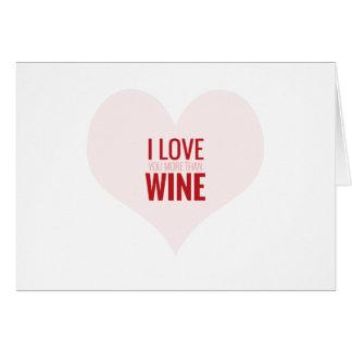 JE T'AIME PLUS QUE WINE- carte drôle de Valentine