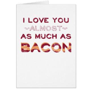 Je t'aime presque autant que le lard carte de vœux