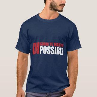Je vais le rendre possible ! t-shirt