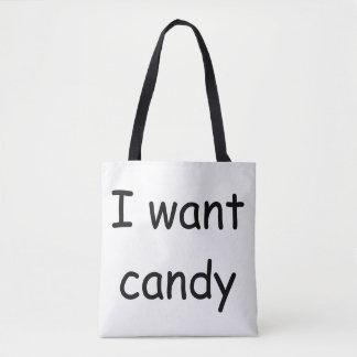 Je veux la sucrerie fourre-tout sac