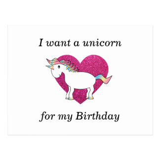 Je veux une licorne pour mon anniversaire carte postale