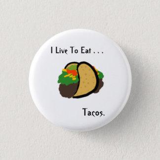 Je vis pour manger… des tacos. bouton badges