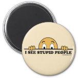 Je vois les personnes stupides magnets