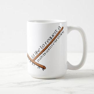 Je voudrais demander un Re-Hérissement de balai de Mug