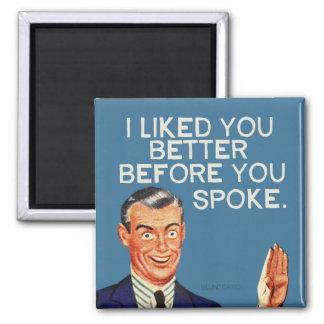 Je vous ai aimés meilleurs avant que vous ayez magnet carré